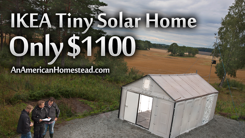 IKEA Off Grid Tiny House for 1100 An American Homestead