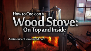 how-to-cook-on-a-wood-stove