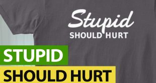 Stupid Should Hurt shirt